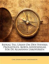 Bidrag Till Läran Om Den Svenska Prosastilen. Korta Anvieningar För De Allmänna Läroverken