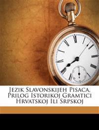 Jezik Slavonskijeh Pisaca, Prilog Istorikoj Gramtici Hrvatskoj Ili Srpskoj
