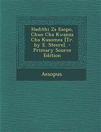 Hadithi Za Esopo, Chuo Cha Kwanza Cha Kusomea [Tr. by E. Steere].
