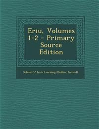 Eriu, Volumes 1-2 - Primary Source Edition