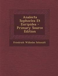 Analecta Sophoclea Et Euripidea - Primary Source Edition