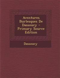Aventures Burlesques de Dassoucy - Primary Source Edition