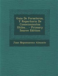 Guia de Forasteros, y Repertorio de Conocimientos Utiles... - Primary Source Edition