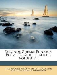 Seconde Guerre Punique, Poème De Silius Italicus, Volume 2...