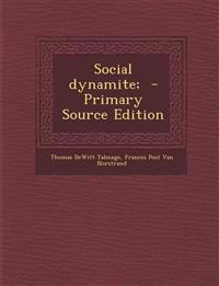 Social dynamite;