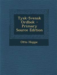 Tysk-Svensk Ordbok - Primary Source Edition