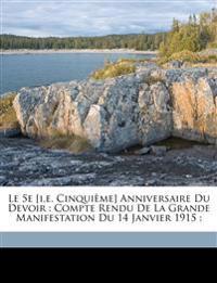 Le 5e [i.e. Cinquième] anniversaire du Devoir : compte rendu de la grande manifestation du 14 janvier 1915 :