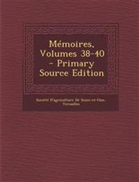 Memoires, Volumes 38-40 - Primary Source Edition