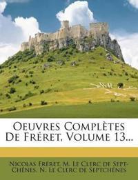Oeuvres Complètes De Fréret, Volume 13...
