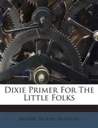 Dixie Primer For The Little Folks