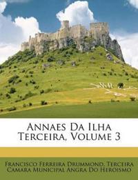 Annaes Da Ilha Terceira, Volume 3