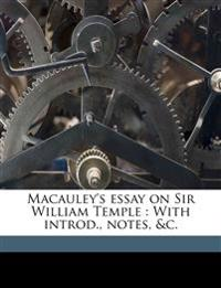 Macauley's essay on Sir William Temple : With introd., notes, &c.