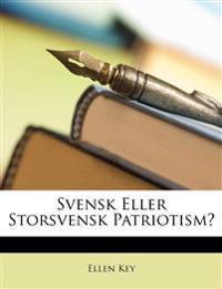 Svensk Eller Storsvensk Patriotism?