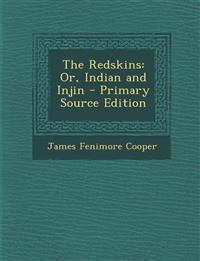 The Redskins: Or, Indian and Injin - Primary Source Edition
