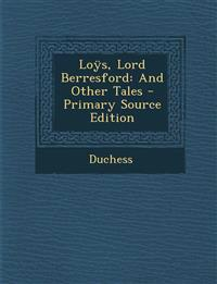 Loys, Lord Berresford: And Other Tales
