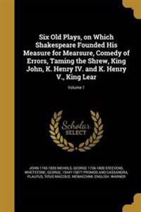6 OLD PLAYS ON WHICH SHAKESPEA