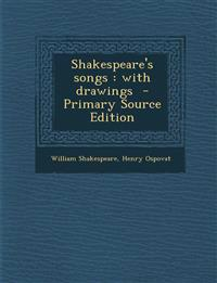 Shakespeare's songs : with drawings