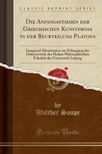 Die Anfangsstadien der Griechischen Kunstprosa in der Beurteilung Platons