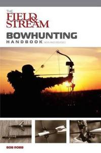 The Field & Stream Bowhunting Handbook