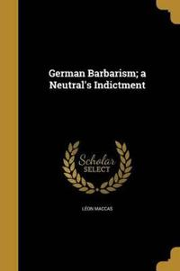 GERMAN BARBARISM A NEUTRALS IN