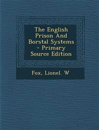 The English Prison and Borstal Systems - Primary Source Edition