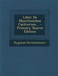 Liber De Munitionibus Castrorum... - Primary Source Edition