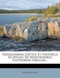 Prolegomena Critica Et Historica In Hygini De Munitionibus Castrorum Libellum...