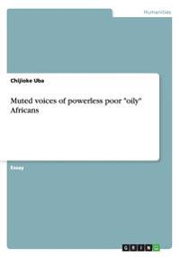 Muted Voices of Powerless Poor Oily Africans