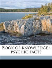 Book of knowledge : psychic facts