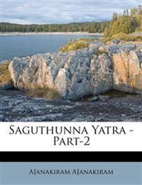 Saguthunna Yatra -Part-2