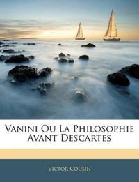 Vanini Ou La Philosophie Avant Descartes