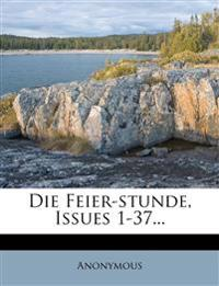 Die Feier-stunde, Issues 1-37...
