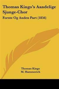 Thomas Kingo's Aandelige Sjunge-chor