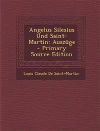 Angelus Silesius Und Saint-Martin: Auszüge - Primary Source Edition