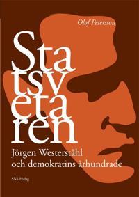 Statsvetaren : Jörgen Westerståhl och demokratins århundrade