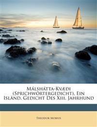 M Lsh Tta-Kv I (Sprichw Rtergedicht), Ein Isl ND. Gedicht Des XIII. Jahrhund