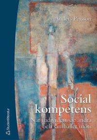 Social kompetens - När individen, de andra och samhället möts