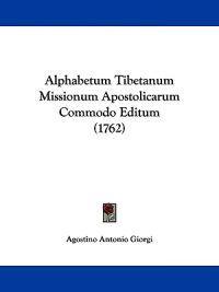 Alphabetum Tibetanum Missionum Apostolicarum Commodo Editum