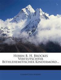 Herrn B. H. Brockes Verteutschter Bethlehemitischer Kindermord...