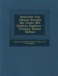 Heinrichs Von Alkmar Reineke Der Fuchs: Mit Schönen Kupfern - Primary Source Edition