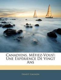 Canadiens, Méfiez-Vous!: Une Expérience De Vingt Ans