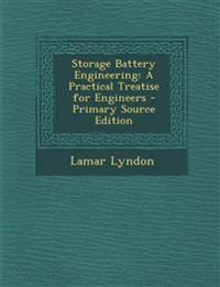 Storage Battery Engineering: A Practical Treatise for Engineers - Primary Source Edition
