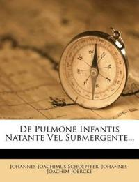 De Pulmone Infantis Natante Vel Submergente...