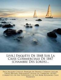 Livr.] Enquête De 1848 Sur La Crise Commerciale De 1847 (chambre Des Lords)...