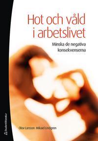 Hot och våld i arbetslivet - Minska de negativa konsekvenserna