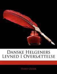 Danske Helgeners Levned I Oversættelse