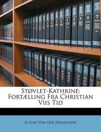 Støvlet-Kathrine: Fortælling Fra Christian Viis Tid