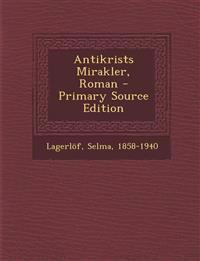 Antikrists Mirakler, Roman - Primary Source Edition