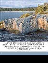 """Index generum phanerogamorum usque ad finem anni 1887 promulgatorum in Benthami et Hookeri """"Genera plantarum"""" fundatus, cum numero specierum synonymis"""