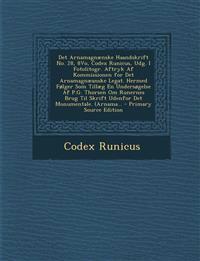 Det Arnamagnaenske Haandskrift No. 28, 8vo, Codex Runicus, Udg. I Fotolitogr. Aftryk AF Kommissionen for Det Arnamagnaeanske Legat. Hermed Folger SOM